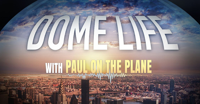 Paul on the Plane's Dome Life
