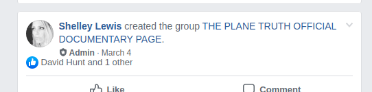 March 4th, 2019, Shelley Lewis starts Facebook Group called THE PLANE TRUTH OFFICIAL DOCUMENTARY